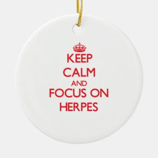 Guarde la calma y el foco en herpes adorno redondo de cerámica
