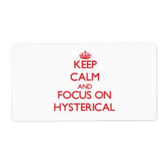 Guarde la calma y el foco en histérico etiqueta de envío