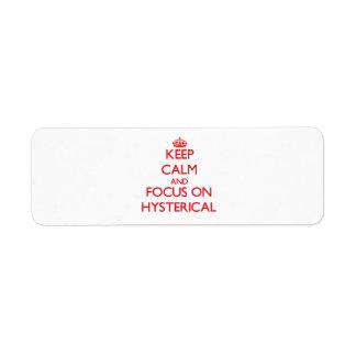 Guarde la calma y el foco en histérico etiquetas de remite