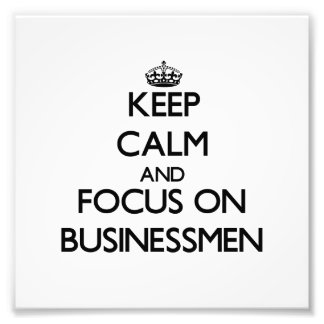 Guarde la calma y el foco en hombres de negocios impresion fotografica