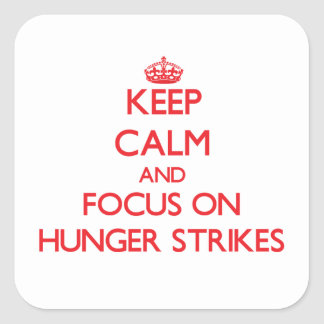 Guarde la calma y el foco en huelgas de hambre calcomanías cuadradas personalizadas