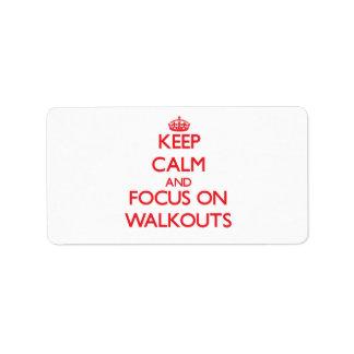 Guarde la calma y el foco en huelgas etiquetas de dirección