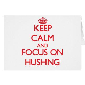Guarde la calma y el foco en Hushing