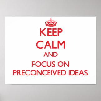 Guarde la calma y el foco en ideas preconcebida