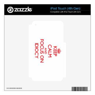Guarde la calma y el foco en idiotez calcomanía para iPod touch 4G