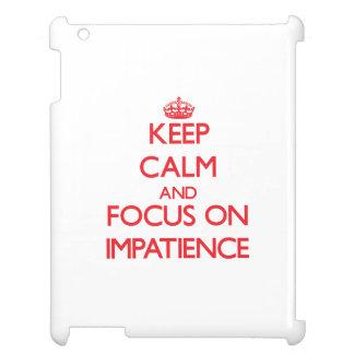 Guarde la calma y el foco en impaciencia
