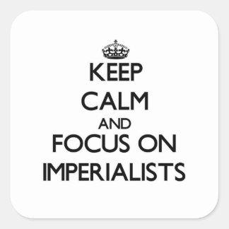 Guarde la calma y el foco en imperialistas pegatina cuadrada