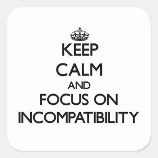 Guarde la calma y el foco en incompatibilidad calcomania cuadradas personalizada