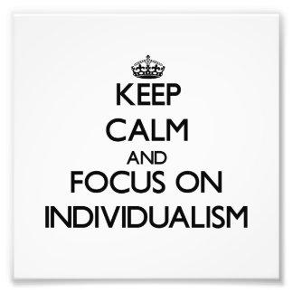 Guarde la calma y el foco en individualismo arte fotográfico