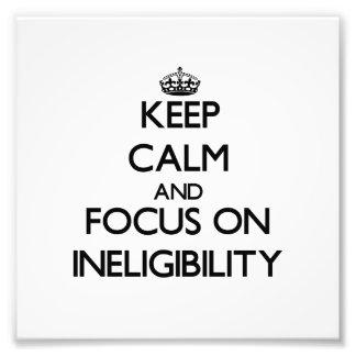Guarde la calma y el foco en inelegibilidad impresiones fotográficas