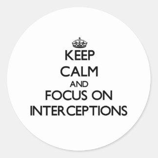 Guarde la calma y el foco en interceptaciones etiquetas redondas