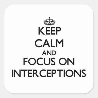 Guarde la calma y el foco en interceptaciones pegatina cuadradas