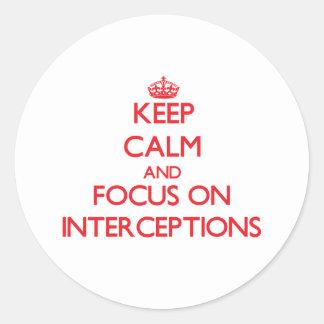 Guarde la calma y el foco en interceptaciones pegatinas redondas