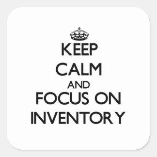 Guarde la calma y el foco en inventario pegatina cuadrada