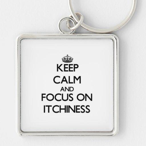 Guarde la calma y el foco en Itchiness Llavero Personalizado