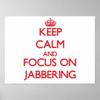 Guarde la calma y el foco en Jabbering Poster
