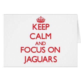 Guarde la calma y el foco en jaguares tarjeta de felicitación