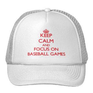 Guarde la calma y el foco en juegos de béisbol gorras