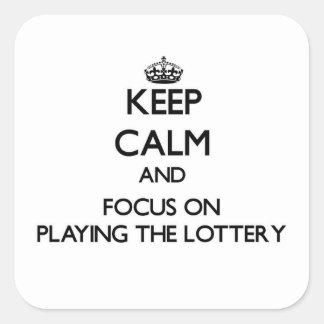 Guarde la calma y el foco en jugar la lotería pegatina cuadrada