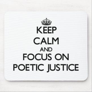 Guarde la calma y el foco en justicia poética alfombrillas de ratones
