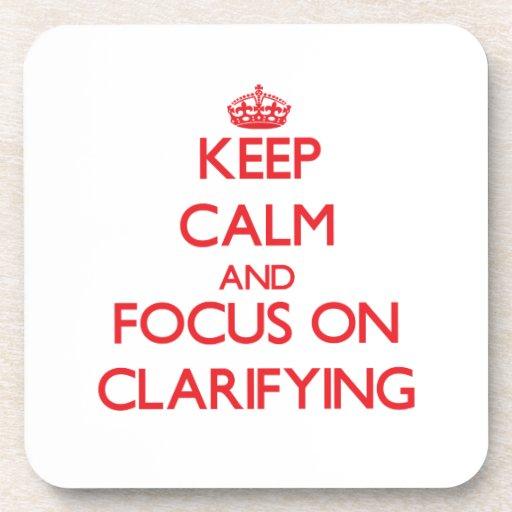 Guarde la calma y el foco en la aclaración posavasos