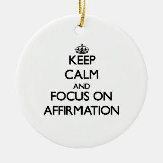 Guarde la calma y el foco en la afirmación