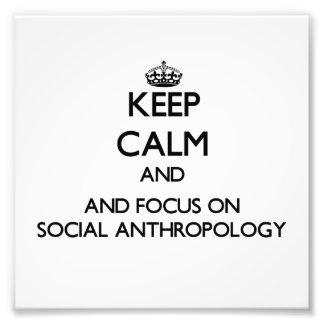 Guarde la calma y el foco en la antropología impresiones fotográficas