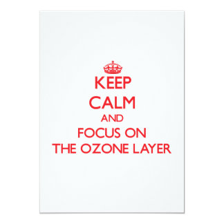 Guarde la calma y el foco en la capa de ozono invitación 12,7 x 17,8 cm