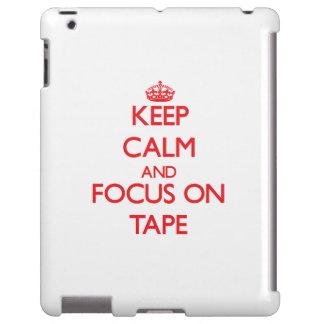 Guarde la calma y el foco en la cinta