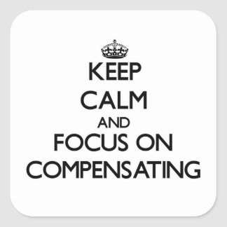 Guarde la calma y el foco en la compensación pegatina cuadrada