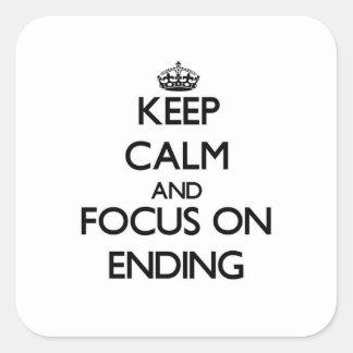 Guarde la calma y el foco en la CONCLUSIÓN Calcomanías Cuadradas Personalizadas