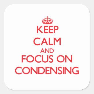 Guarde la calma y el foco en la condensación pegatina cuadrada