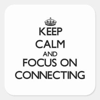 Guarde la calma y el foco en la conexión calcomanía cuadrada personalizada