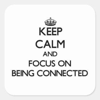 Guarde la calma y el foco en la conexión calcomania cuadradas personalizada