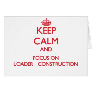 Guarde la calma y el foco en la construcción   del tarjeta de felicitación