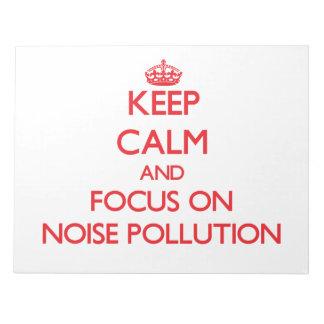 Guarde la calma y el foco en la contaminación acús bloc de notas