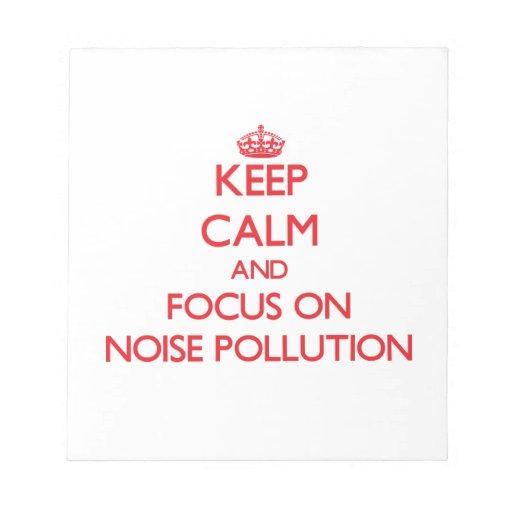 Guarde la calma y el foco en la contaminación acús blocs