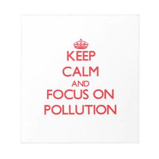 Guarde la calma y el foco en la contaminación bloc