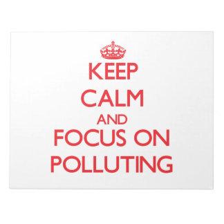 Guarde la calma y el foco en la contaminación blocs