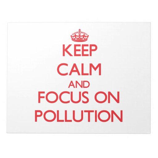 Guarde la calma y el foco en la contaminación blocs de papel