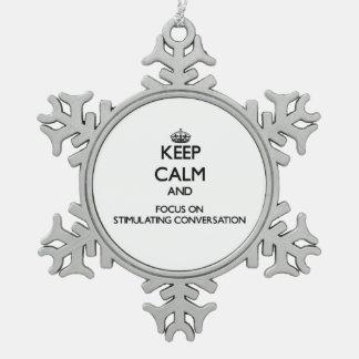 Guarde la calma y el foco en la conversación adorno de peltre en forma de copo de nieve