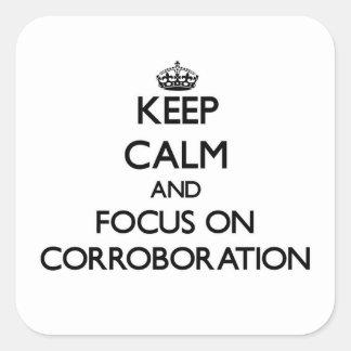 Guarde la calma y el foco en la corroboración calcomania cuadradas personalizada