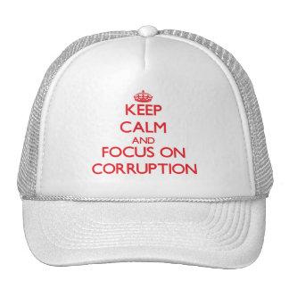 Guarde la calma y el foco en la corrupción gorra