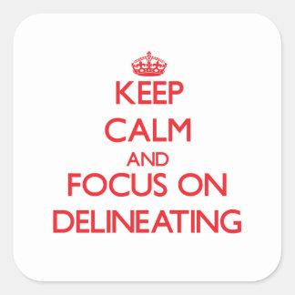Guarde la calma y el foco en la delineación calcomanías cuadradases
