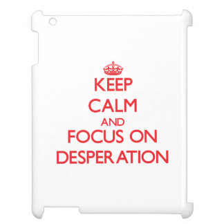 Guarde la calma y el foco en la desesperación