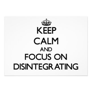 Guarde la calma y el foco en la desintegración comunicado