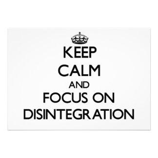 Guarde la calma y el foco en la desintegración anuncio
