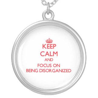 Guarde la calma y el foco en la desorganización grimpola