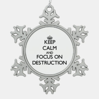 Guarde la calma y el foco en la destrucción adorno de peltre en forma de copo de nieve