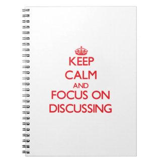 Guarde la calma y el foco en la discusión libro de apuntes